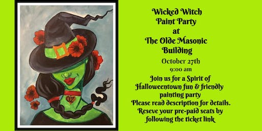 Wicked Witch Paint Party at the Olde Masonic Building