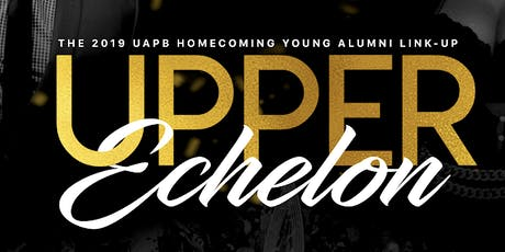 Upper Echelon : The 2019 UAPB Young Alumni Link Up tickets