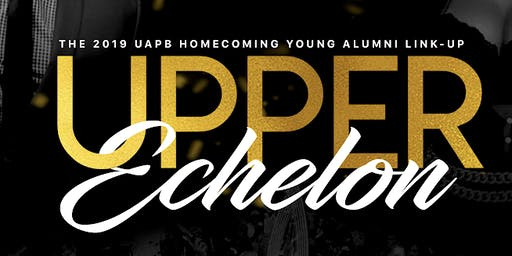 Upper Echelon : The 2019 UAPB Young Alumni Link Up