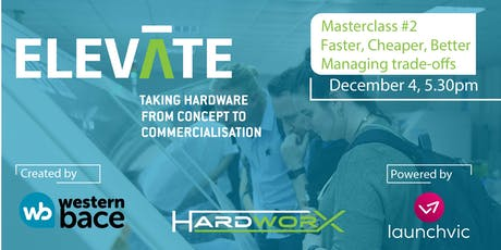 ELEVATE Hardware Masterclass: Faster, cheaper, better - Managing trade-offs tickets