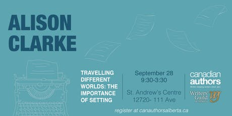 Alison Clarke - Travelling Different Worlds: The Importance of Setting tickets