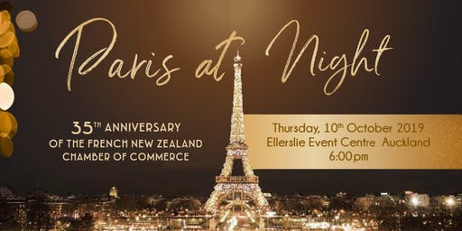 """""""Paris at Night"""" - French NZ Chamber 35th anniversary Gala & Awards Dinner - Thursday 10 October 6pm"""