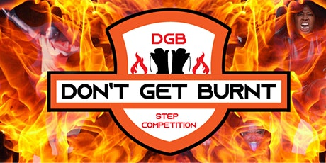 """Don't Get Burnt!"" Step Competition tickets"