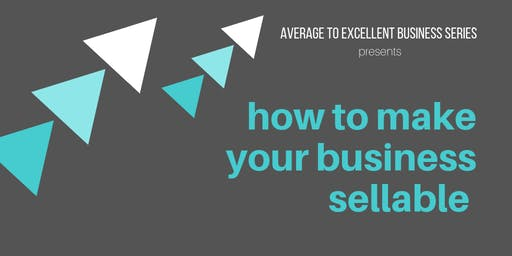 How To Make Your Business Sellable