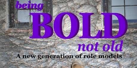 Being Bold Not Old Book Launch tickets