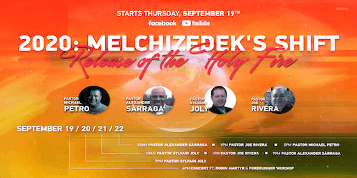 2020: Melchizedek's Shift | Release of the Holy Fire