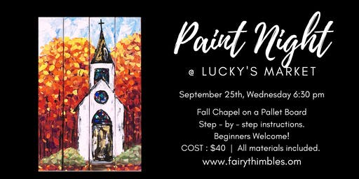 Fall Chapel  Pallet Board Paint  Night  at Lucky's Market