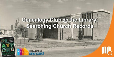 Genealogy Club @ the Library: Searching Church Records tickets