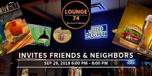Lounge 74 Invites Friends & Neighbors