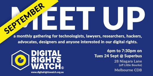 Digital Rights Watch September Meetup - Melbourne