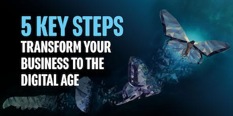 5 key steps to transform your business to the digital age  tickets