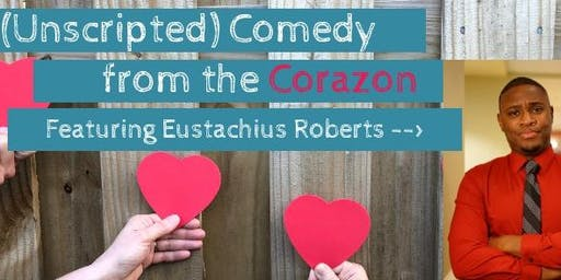 (Unscripted) Comedy from the Corazon
