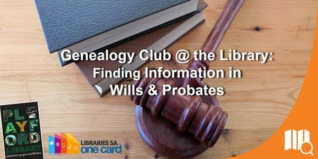 Genealogy Club @ the Library: Finding information in Wills & Probates tickets
