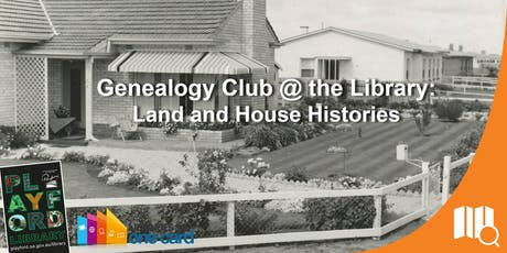 Genealogy Club @ the Library: Land and House Histories tickets