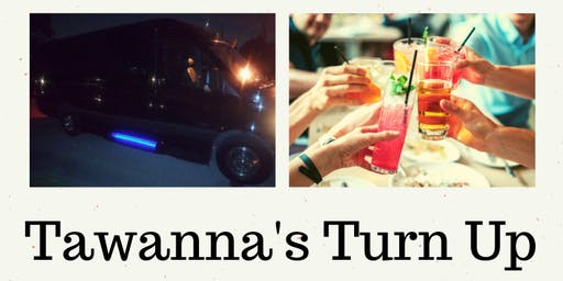 Tawanna's Turn Up
