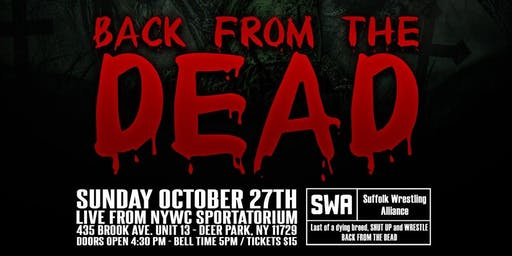 "SWA WRESTLING presents ""BACK FROM THE DEAD"""