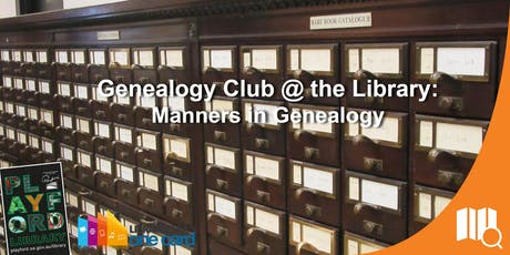 Genealogy Club @ the Library: Manners in Genealogy tickets