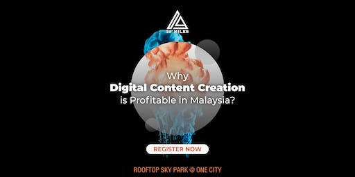 Why Digital Content Creation is Profitable in Malaysia?