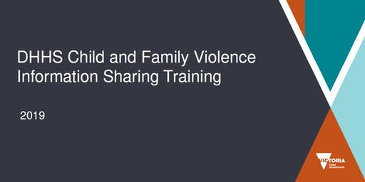 DHHS Child and Family Violence Information Sharing Training - Sale