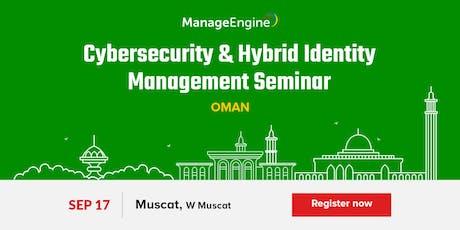 Cybersecurity & Hybrid Identity Management Seminar- Oman tickets