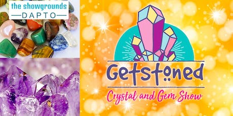 Getstoned Crystal and Gemshow tickets