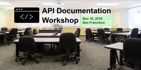 API Documentation Workshop - San Francisco, Nov 19, 2019 tickets