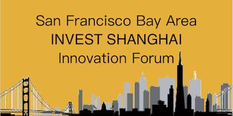 San Francisco Bay Area INVEST SHANGHAI Innovation Forum tickets
