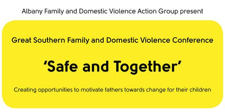 Great Southern Family and Domestic Violence Conference 'Safe and Together' tickets