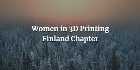 Women in 3D Printing - Finland Chapter: Helsinki tickets