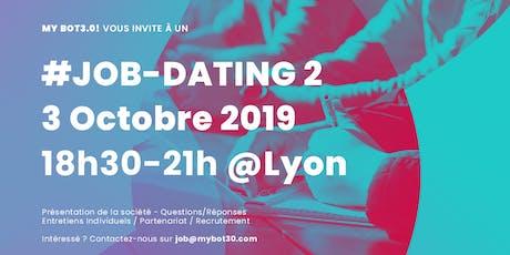 My Bot3.0! #JobDating2 @Lyon billets