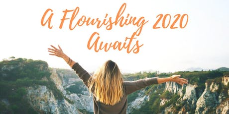 A flourishing 2020 awaits. What will you do to make it happen? tickets