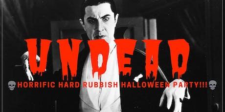 Undead! Hard Rubbish Halloween party tickets