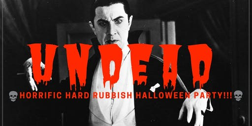 Undead! Hard Rubbish Halloween party