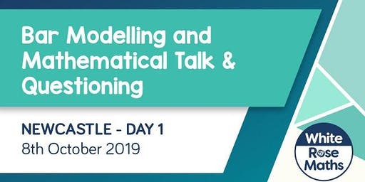 Bar Modelling and Mathematical Talk & Questioning  (Newcastle Day 1)  KS1/KS2
