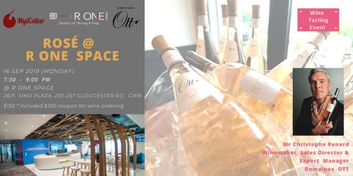 Domaine Ott Rosé and Louis Roederer Champagne Tasting at R One Space