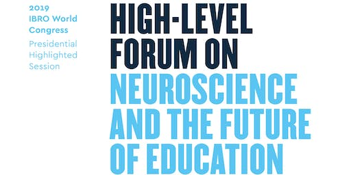 High-level Forum on Neuroscience and the Future of Education and Learning