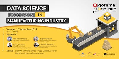 Algoritma Community: Data Science Use Cases in Manufacturing Industry