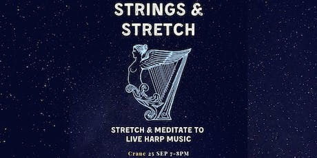 Strings & Stretch: Stretch & Meditate to Live Harp Music tickets