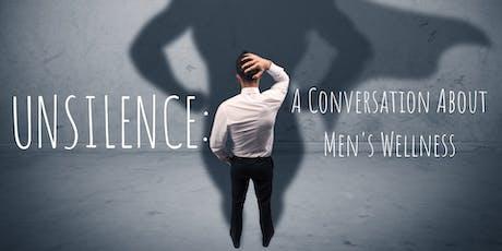 Unsilence : A Conversation About Men's Wellness tickets