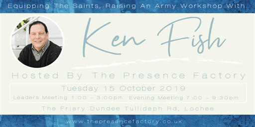 Equipping The Saints Raising An Army (With Ken Fish)