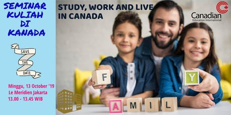 SEMINAR KULIAH DI KANADA - STUDY, WORK AND LIVE IN CANADA tickets