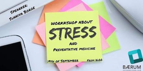 Workshop about Stress & Preventive Medicine tickets