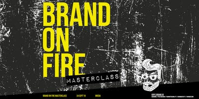 BRAND-ON-FIRE MASTERCLASS