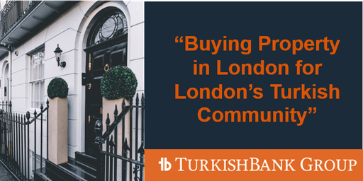 Buying Property in London for London's Turkish Community