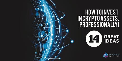 How to invest in Crypto Assets. Professionally! Malta, 17/09/2019