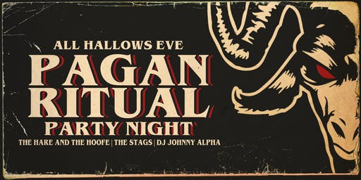 All Hallows Eve Pagan Ritual Party Night With The Hare And The Hoofe & The Stags