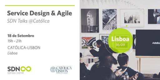 Service Design & Agile | SDN Talks @ Catolica