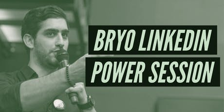 BRYO LINKEDIN POWER SESSION tickets