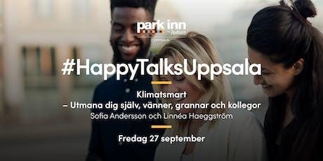 #HappyTalksUppsala – Klimatsmart – Utmana dig själv, vänner, grannar och kollegor tickets
