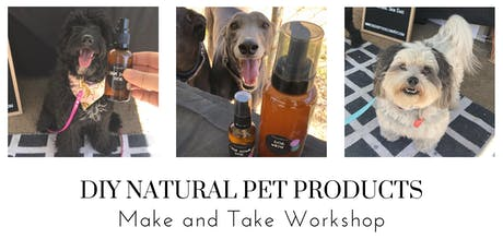 DIY Pet Products -  Natural options to spoil your pooch tickets